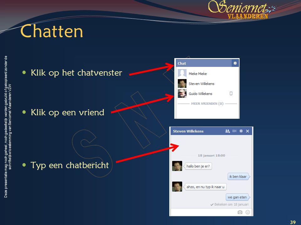 Deze presentatie mag noch geheel, noch gedeeltelijk worden gebruikt of gekopieerd zonder de schriftelijke toestemming van Seniornet Vlaanderen VZW Cha