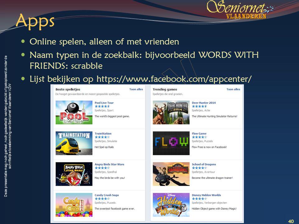 Deze presentatie mag noch geheel, noch gedeeltelijk worden gebruikt of gekopieerd zonder de schriftelijke toestemming van Seniornet Vlaanderen VZW App