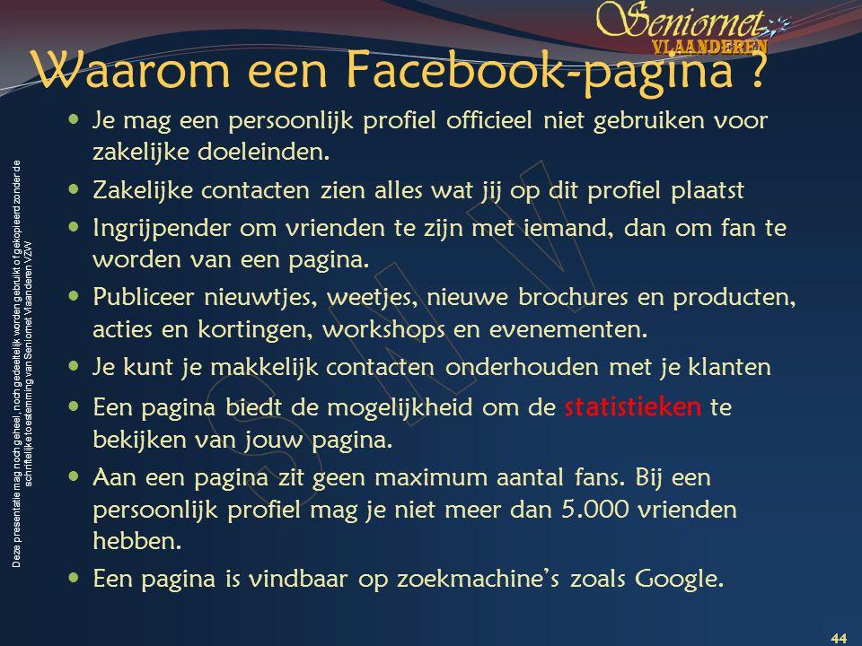 Deze presentatie mag noch geheel, noch gedeeltelijk worden gebruikt of gekopieerd zonder de schriftelijke toestemming van Seniornet Vlaanderen VZW Waa
