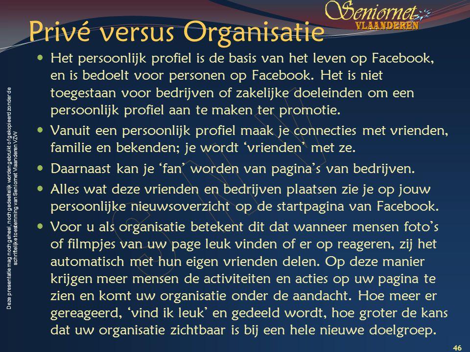Deze presentatie mag noch geheel, noch gedeeltelijk worden gebruikt of gekopieerd zonder de schriftelijke toestemming van Seniornet Vlaanderen VZW Pri