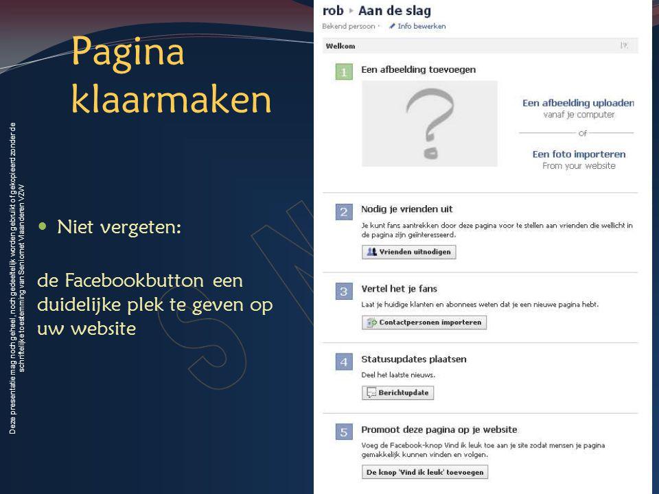 Deze presentatie mag noch geheel, noch gedeeltelijk worden gebruikt of gekopieerd zonder de schriftelijke toestemming van Seniornet Vlaanderen VZW Pag