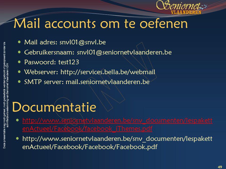 Deze presentatie mag noch geheel, noch gedeeltelijk worden gebruikt of gekopieerd zonder de schriftelijke toestemming van Seniornet Vlaanderen VZW Mai