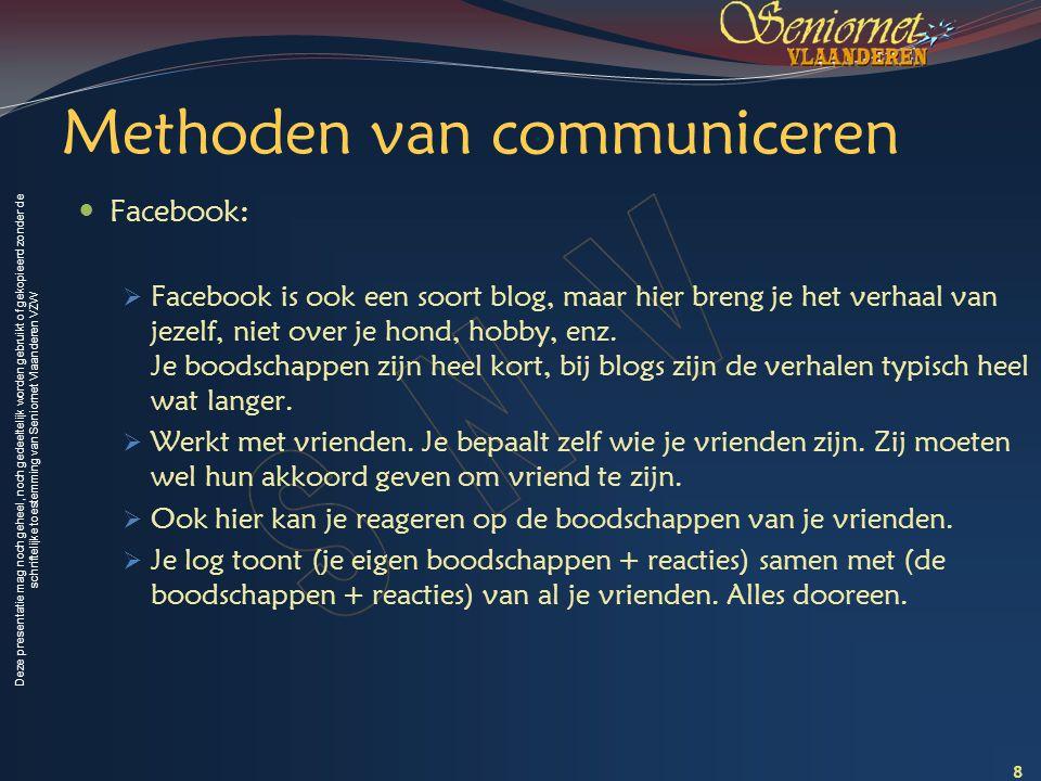 Deze presentatie mag noch geheel, noch gedeeltelijk worden gebruikt of gekopieerd zonder de schriftelijke toestemming van Seniornet Vlaanderen VZW Chatten Klik op het chatvenster Klik op een vriend Typ een chatbericht 39