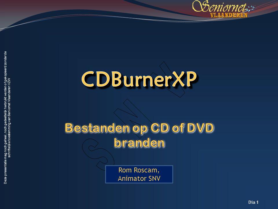 Deze presentatie mag noch geheel, noch gedeeltelijk herbruikt worden of gekopieerd zonder de schriftelijke toestemming van Seniornet Vlaanderen VZW Dia 22 CDBurnerXP start op in de Engelse versie Klik op CDBurnerXP options in de knoppenbalk In het scherm Options klik op het vinkje naast Select language Selecteer Nederlands Klik op OK Je dient CDBurnerXP opnieuw op te starten om Nederlands actief te maken Taal instellen 28/06/2009 CD/DVD Branden