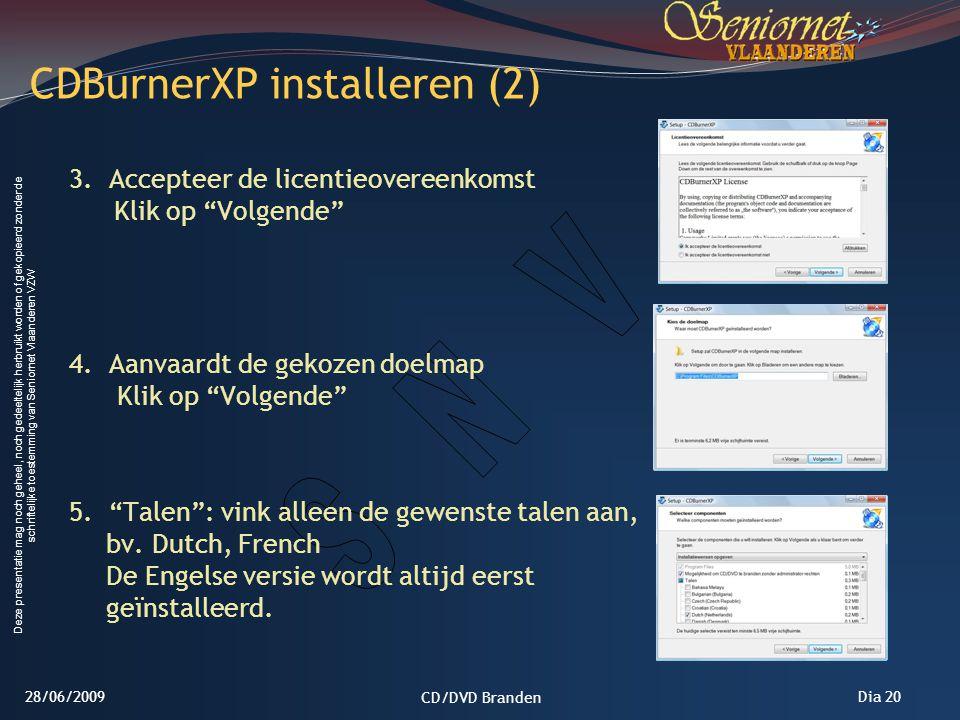 Deze presentatie mag noch geheel, noch gedeeltelijk herbruikt worden of gekopieerd zonder de schriftelijke toestemming van Seniornet Vlaanderen VZW Dia 20 3.