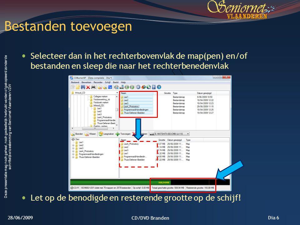 Deze presentatie mag noch geheel, noch gedeeltelijk herbruikt worden of gekopieerd zonder de schriftelijke toestemming van Seniornet Vlaanderen VZW Dia 7 Klik (rechter muisknop) op Disc en dan op Hernoemen Noem de schijf bv.