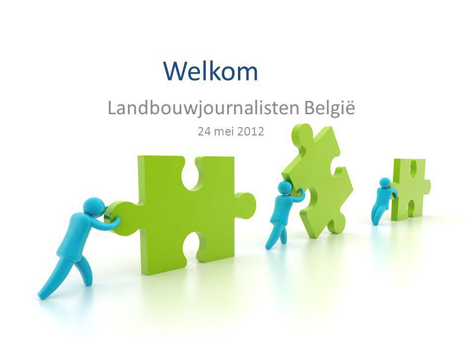 Welkom Landbouwjournalisten België 24 mei 2012
