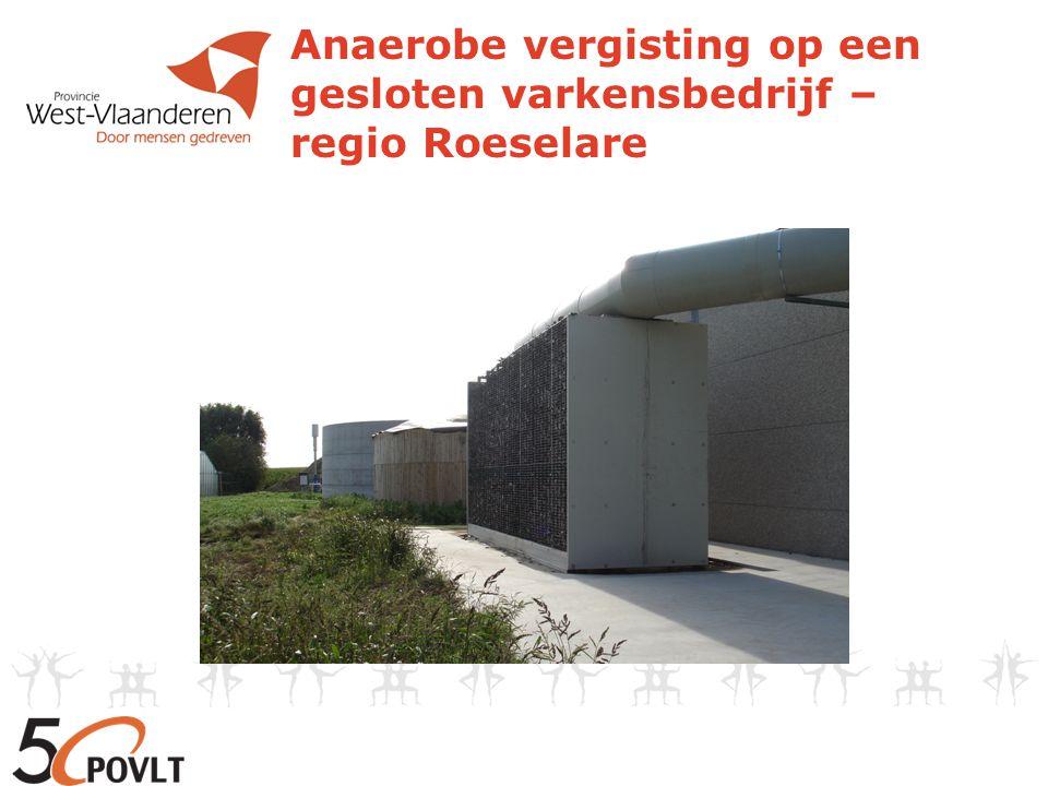 Anaerobe vergisting op een gesloten varkensbedrijf – regio Roeselare