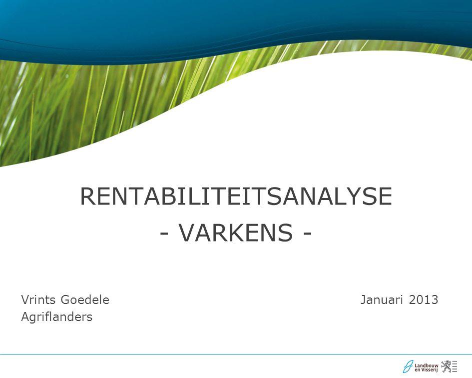 Vrints Goedele Januari 2013 Agriflanders RENTABILITEITSANALYSE - VARKENS -