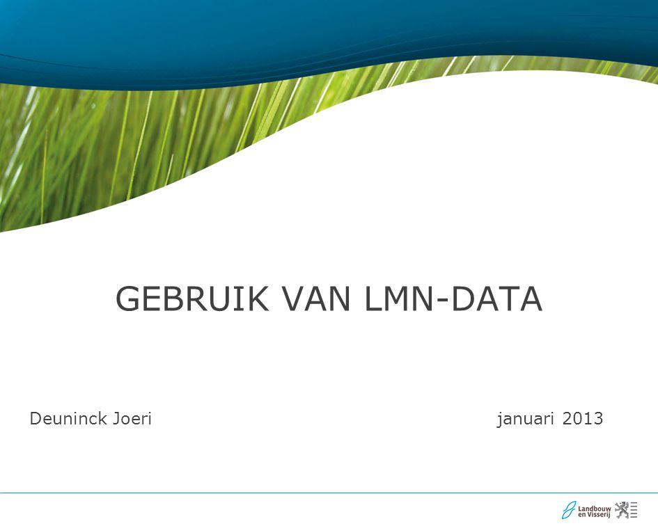 22 Gebruik van LMN-data  Standaard Output (SO's) en Bruto Standaard Saldi (BSS) bedrijfstypologie, schade aan rampen, tool kostprijs agromilieumaatregelen, enz.