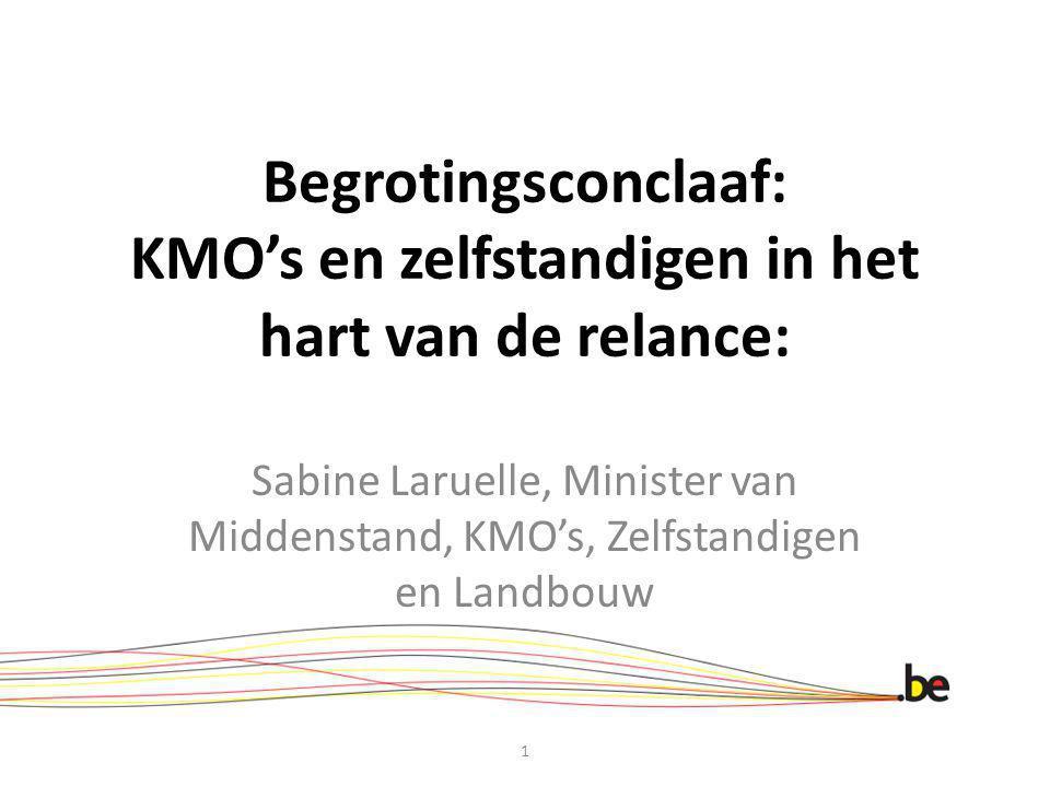 Begrotingsconclaaf: KMO's en zelfstandigen in het hart van de relance: Sabine Laruelle, Minister van Middenstand, KMO's, Zelfstandigen en Landbouw 1