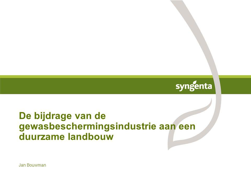 Jan Bouwman De bijdrage van de gewasbeschermingsindustrie aan een duurzame landbouw
