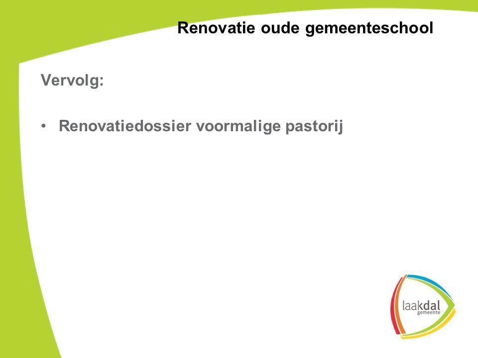 Vervolg: Renovatiedossier voormalige pastorij Renovatie oude gemeenteschool