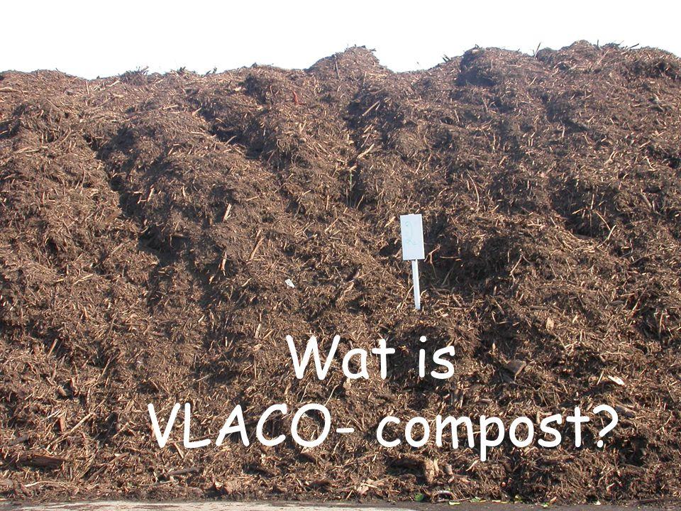 VLAAMSE COMPOSTORGANISATIE VZW Wat is VLACO- compost?