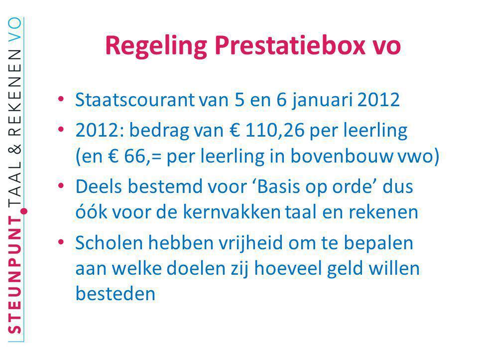 Regeling Prestatiebox vo Staatscourant van 5 en 6 januari 2012 2012: bedrag van € 110,26 per leerling (en € 66,= per leerling in bovenbouw vwo) Deels