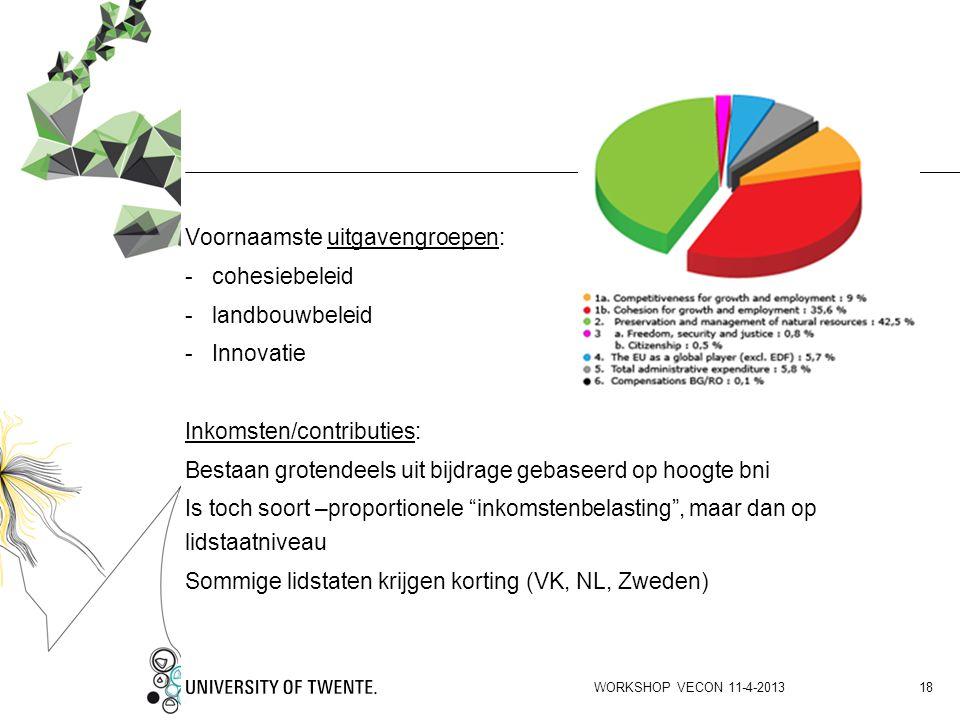 Voornaamste uitgavengroepen: -cohesiebeleid -landbouwbeleid -Innovatie Inkomsten/contributies: Bestaan grotendeels uit bijdrage gebaseerd op hoogte bn