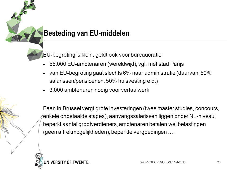Besteding van EU-middelen EU-begroting is klein, geldt ook voor bureaucratie -55.000 EU-ambtenaren (wereldwijd), vgl. met stad Parijs -van EU-begrotin