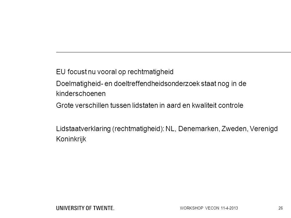 EU focust nu vooral op rechtmatigheid Doelmatigheid- en doeltreffendheidsonderzoek staat nog in de kinderschoenen Grote verschillen tussen lidstaten i