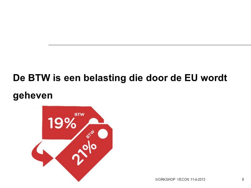 Netto-posities: verschil tussen wat lidstaat afdraagt aan EU en vanuit Brussel terugkrijgt NL is netto-betaler (4 mld per jaar) WORKSHOP VECON 11-4-2013 19