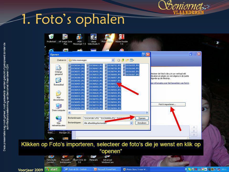 Deze presentatie mag noch geheel, noch gedeeltelijk worden gebruikt of gekopieerd zonder de schriftelijke toestemming van Seniornet Vlaanderen VZW Voorjaar 2009 Digitale Beelden 7 Seniornet Vlaandere n 1.