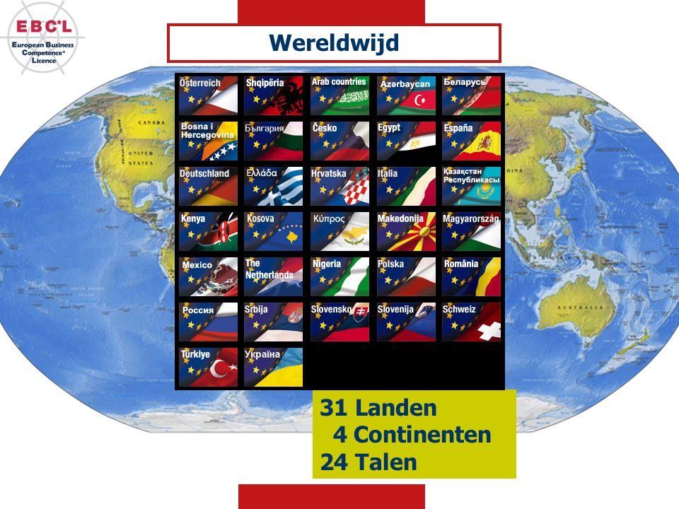 31 Landen 4 Continenten 24 Talen Wereldwijd