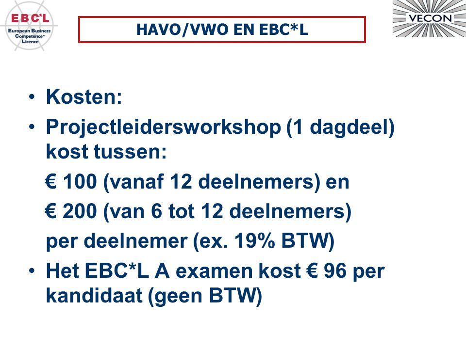 Kosten: Projectleidersworkshop (1 dagdeel) kost tussen: € 100 (vanaf 12 deelnemers) en € 200 (van 6 tot 12 deelnemers) per deelnemer (ex. 19% BTW) Het