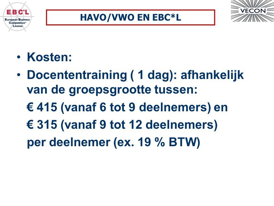 Kosten: Docententraining ( 1 dag): afhankelijk van de groepsgrootte tussen: € 415 (vanaf 6 tot 9 deelnemers) en € 315 (vanaf 9 tot 12 deelnemers) per deelnemer (ex.