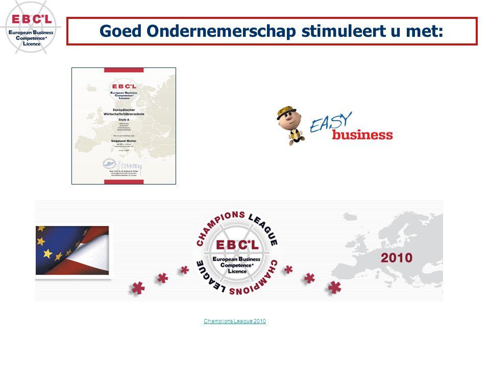 Goed Ondernemerschap stimuleert u met: Champions League 2010