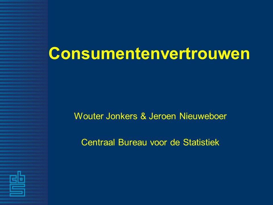 Consumentenvertrouwen Wouter Jonkers & Jeroen Nieuweboer Centraal Bureau voor de Statistiek