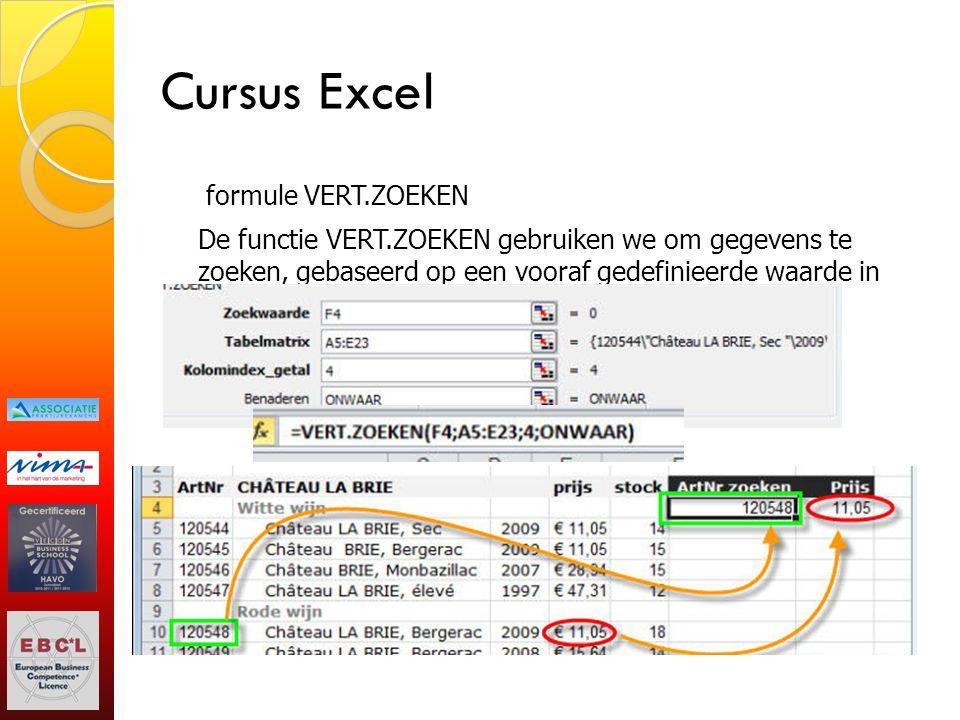 Cursus Excel formule VERT.ZOEKEN De functie VERT.ZOEKEN gebruiken we om gegevens te zoeken, gebaseerd op een vooraf gedefinieerde waarde in een kolom.