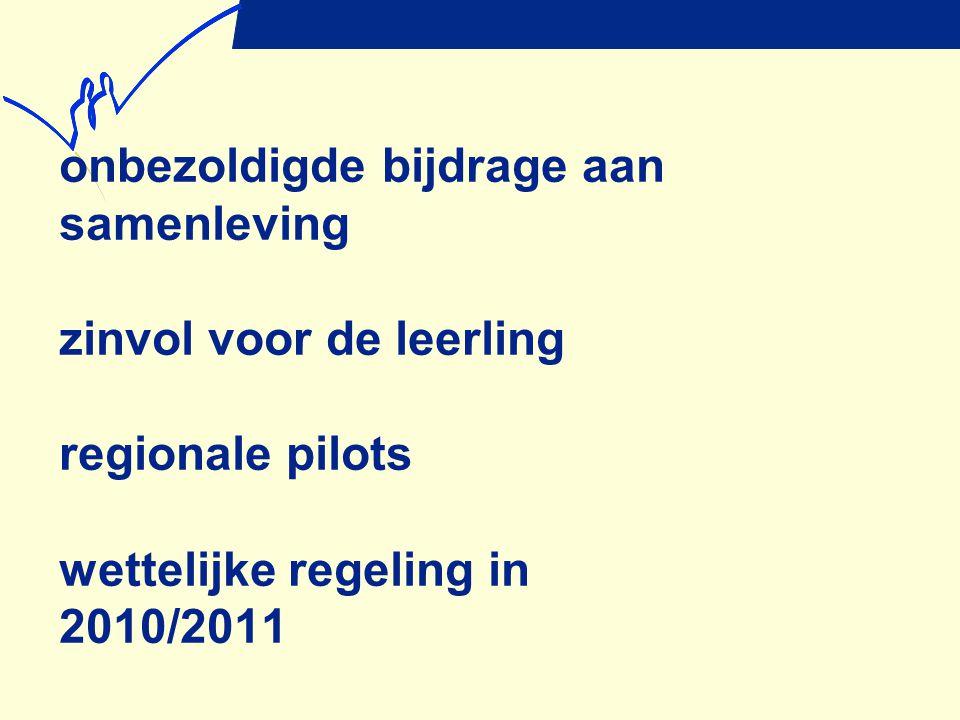 onbezoldigde bijdrage aan samenleving zinvol voor de leerling regionale pilots wettelijke regeling in 2010/2011
