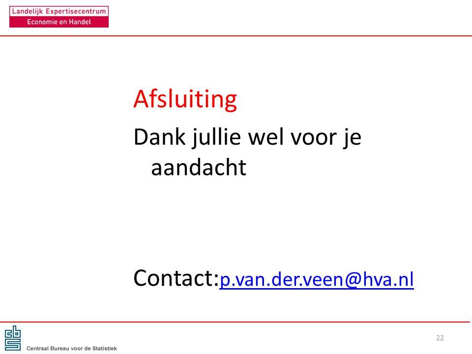 Afsluiting Dank jullie wel voor je aandacht Contact: p.van.der.veen@hva.nl p.van.der.veen@hva.nl 22