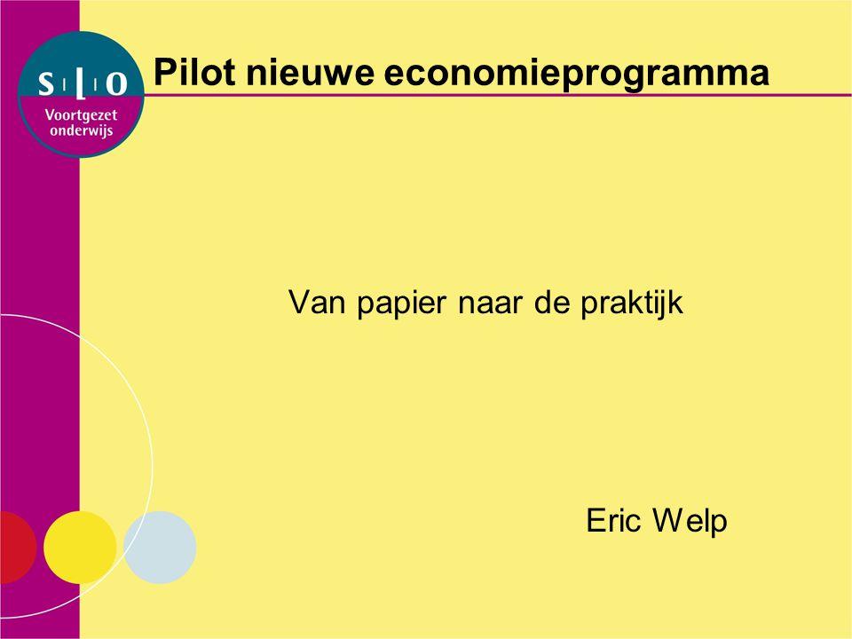 Pilot nieuwe economieprogramma Van papier naar de praktijk Eric Welp
