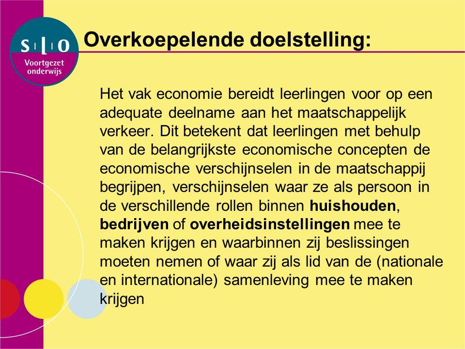 Overkoepelende doelstelling: Het vak economie bereidt leerlingen voor op een adequate deelname aan het maatschappelijk verkeer. Dit betekent dat leerl