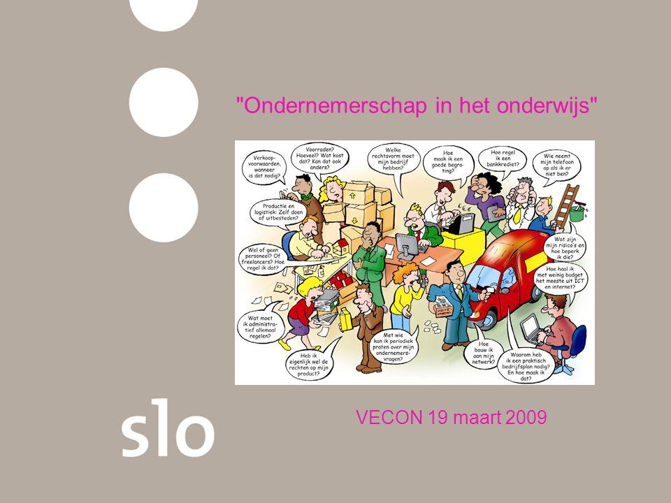 Ondernemerschap in het onderwijs VECON 19 maart 2009