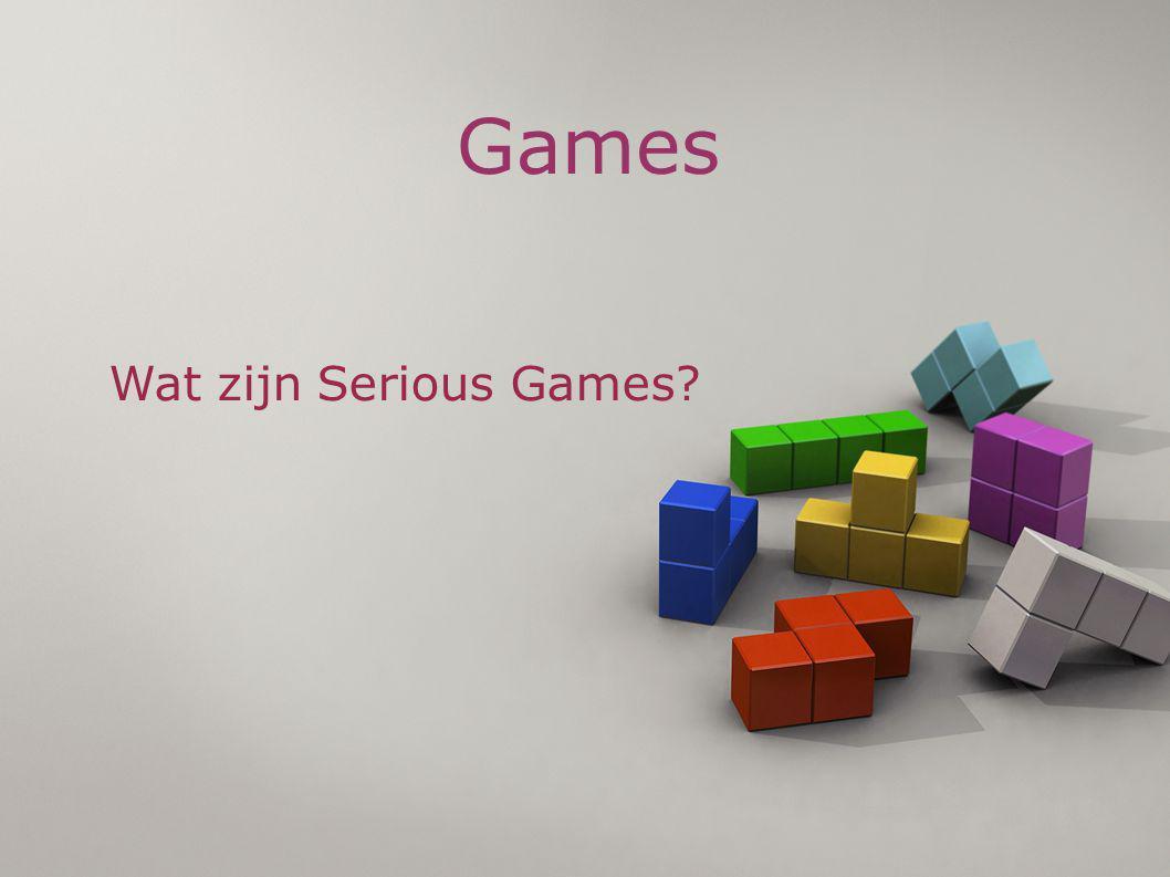 Games Wat zijn Serious Games?