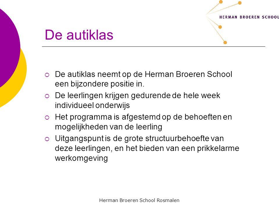 Herman Broeren School Rosmalen De autiklas  De autiklas neemt op de Herman Broeren School een bijzondere positie in.