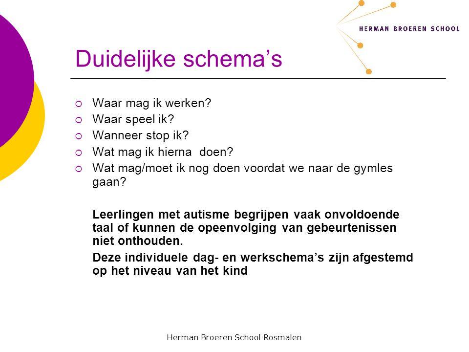 Herman Broeren School Rosmalen Duidelijke schema's  Waar mag ik werken.