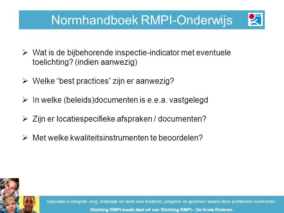 Normhandboek RMPI-Onderwijs Specialist in integrale zorg, onderwijs en werk voor kinderen, jongeren en gezinnen waarin deze problemen voorkomen. Stich