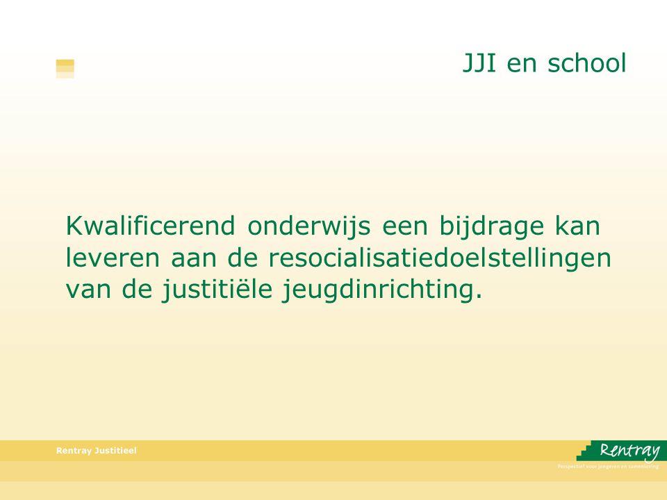 JJI en school Kwalificerend onderwijs een bijdrage kan leveren aan de resocialisatiedoelstellingen van de justitiële jeugdinrichting.