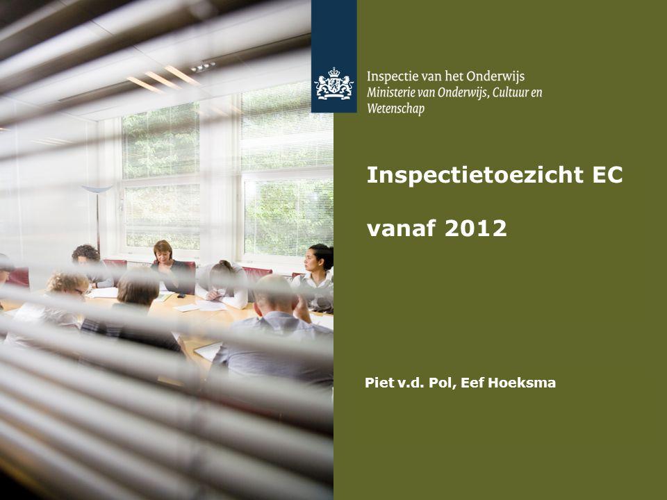 Inspectietoezicht EC vanaf 2012 Piet v.d. Pol, Eef Hoeksma