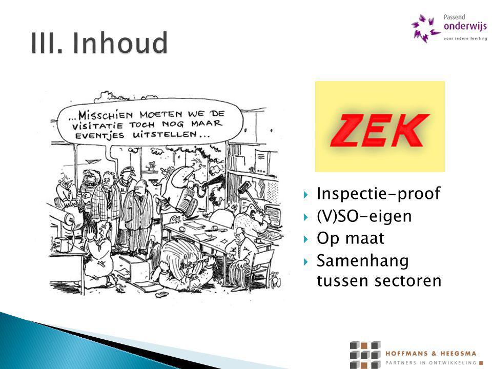  Inspectie-proof  (V)SO-eigen  Op maat  Samenhang tussen sectoren