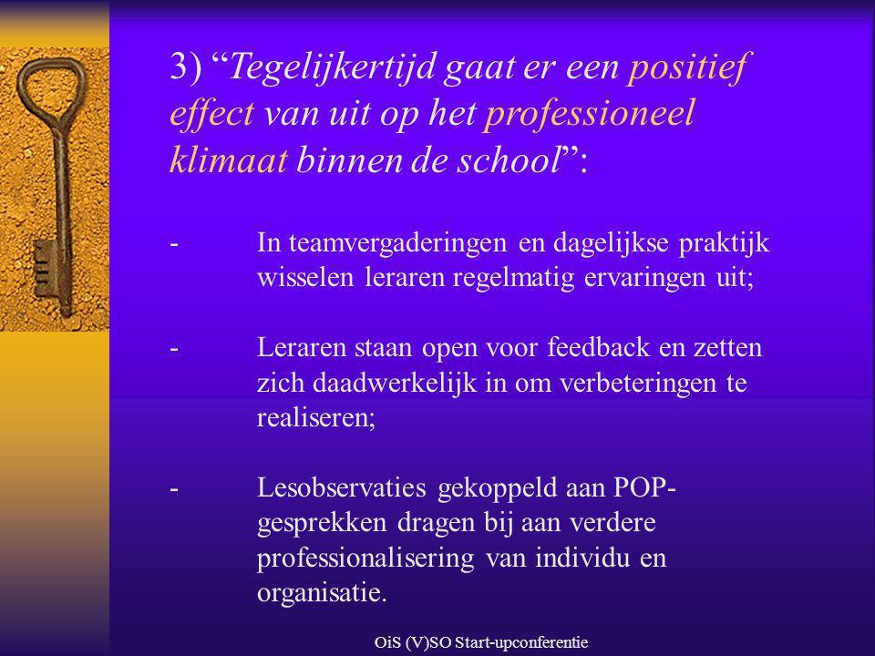 """OiS (V)SO Start-upconferentie 3) """"Tegelijkertijd gaat er een positief effect van uit op het professioneel klimaat binnen de school"""": - In teamvergader"""