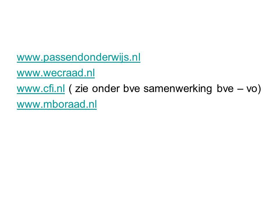 www.passendonderwijs.nl www.wecraad.nl www.cfi.nlwww.cfi.nl ( zie onder bve samenwerking bve – vo) www.mboraad.nl
