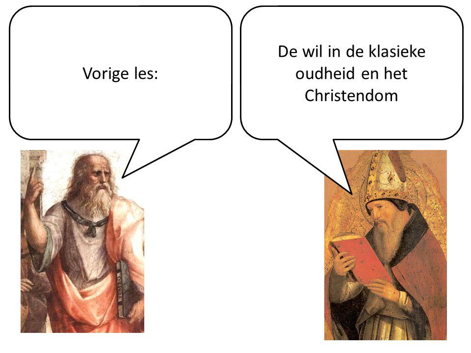Vorige les: De wil in de klasieke oudheid en het Christendom