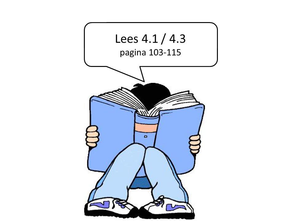 Lees 4.1 / 4.3 pagina 103-115