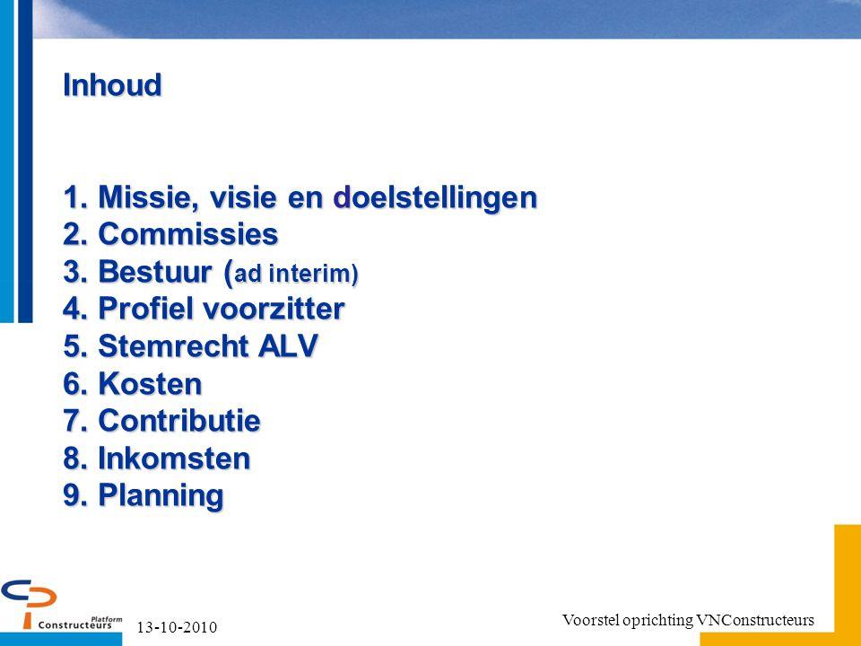 1. Missie, visie en doelstellingen 13-10-2010 Voorstel oprichting VNConstructeurs