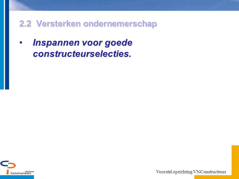 2.2 Versterken ondernemerschap Inspannen voor goede constructeurselecties.Inspannen voor goede constructeurselecties.