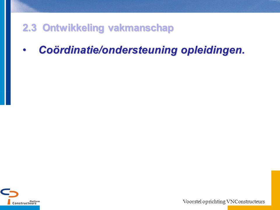 2.3 Ontwikkeling vakmanschap Coördinatie/ondersteuning opleidingen.Coördinatie/ondersteuning opleidingen.