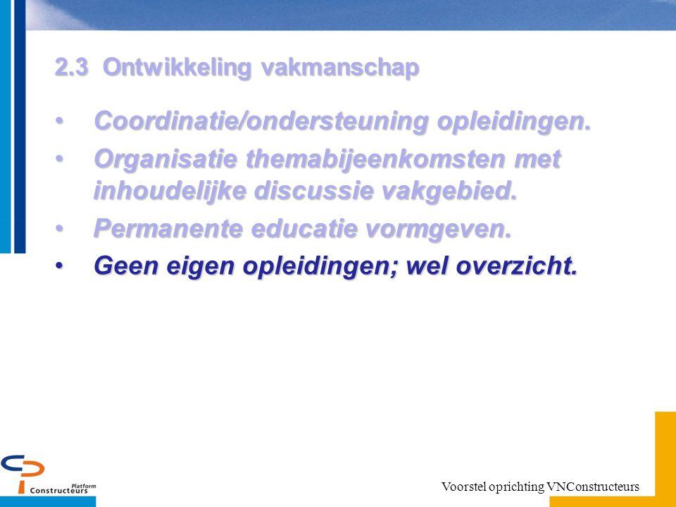 2.3 Ontwikkeling vakmanschap Coordinatie/ondersteuning opleidingen.Coordinatie/ondersteuning opleidingen.